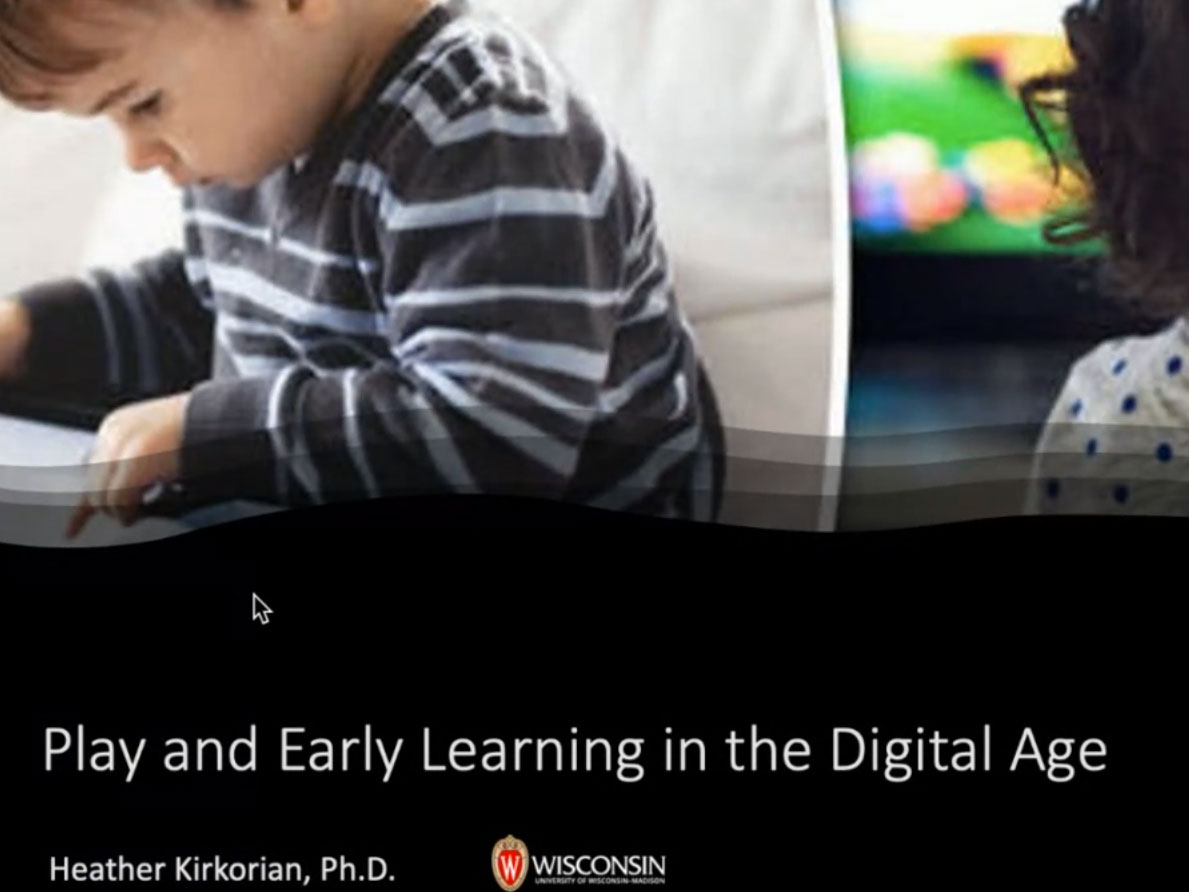 Picture from Play and Early Learning in the Digital Age video
