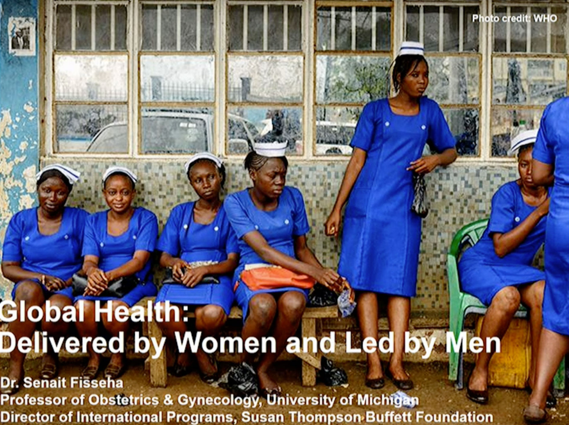 Picture from Global Health: Delivered by Women & Led by Men video