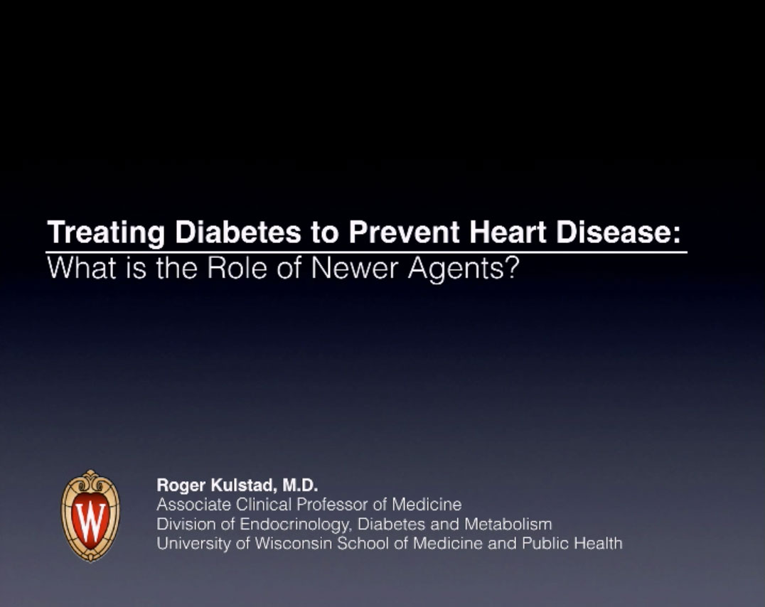 Picture from Treating Diabetes to Prevent Heart Disease: What is the Role of Newer Agents? (Text YETYAC to 608-260-7097 to sign-in) video