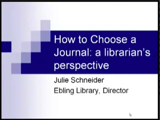 Picture from How to Choose a Journal: A Librarian's Perspective video