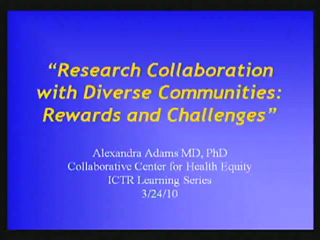 Picture from Research Collaboration with Diverse Communities: Rewards and Challenges video