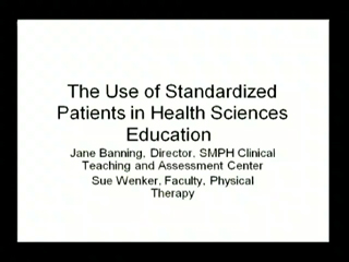 Picture from Use of Standardized Patients in Health Science Education: Big Picture and Specific Applications video