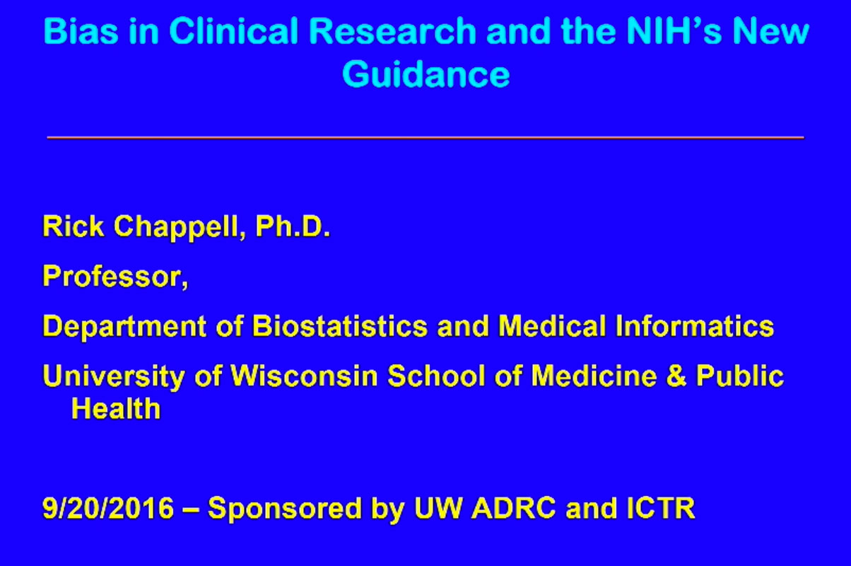 Picture from Rick Chappell: Bias in Clinical Research and the NIH's New Guidance video