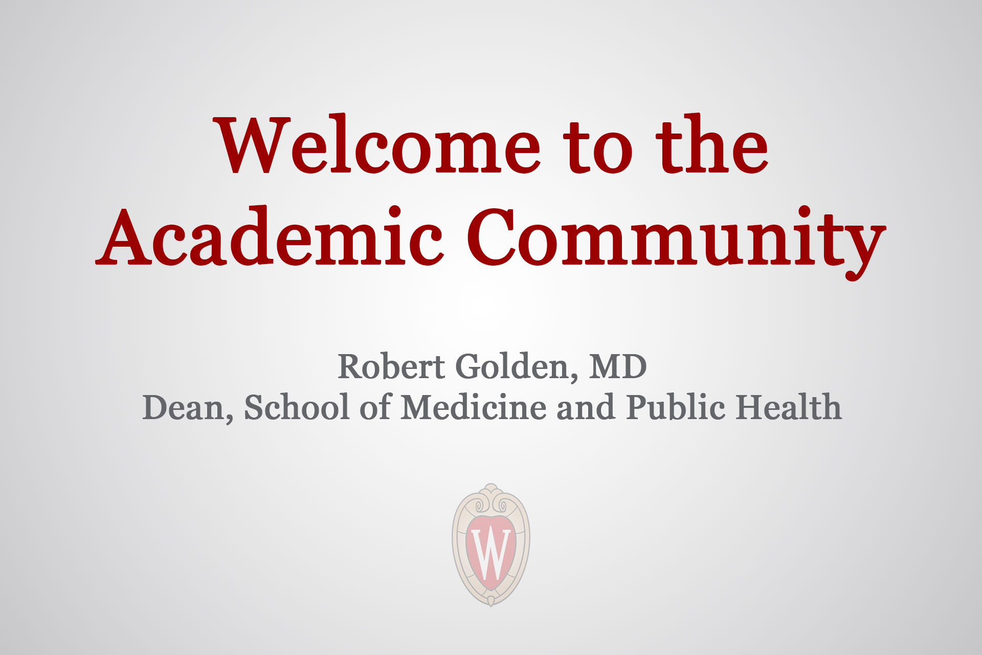 Picture from GME Orientation 2019 - PG1 - Welcome to the Academic Community video