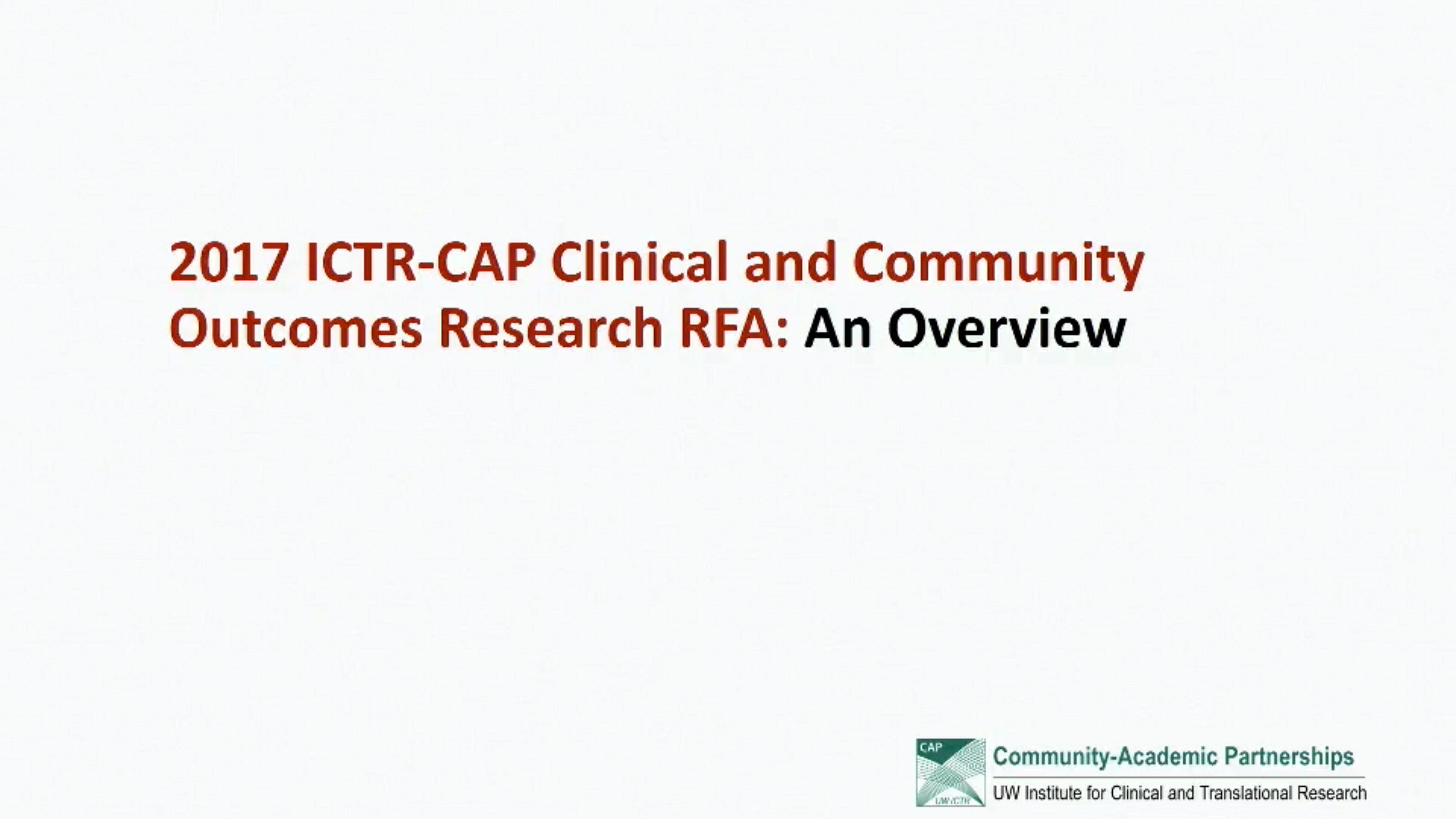 Picture from 2017 ICTR - CAP Clinical and Community Outcomes Research RFA video