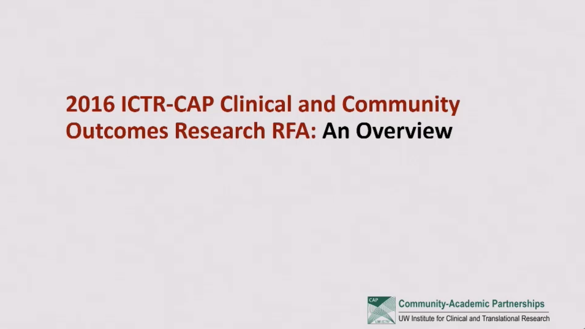 Picture from 2016 ICTR-CAP Clinical and Community Outcomes Research RFA: An Overview video