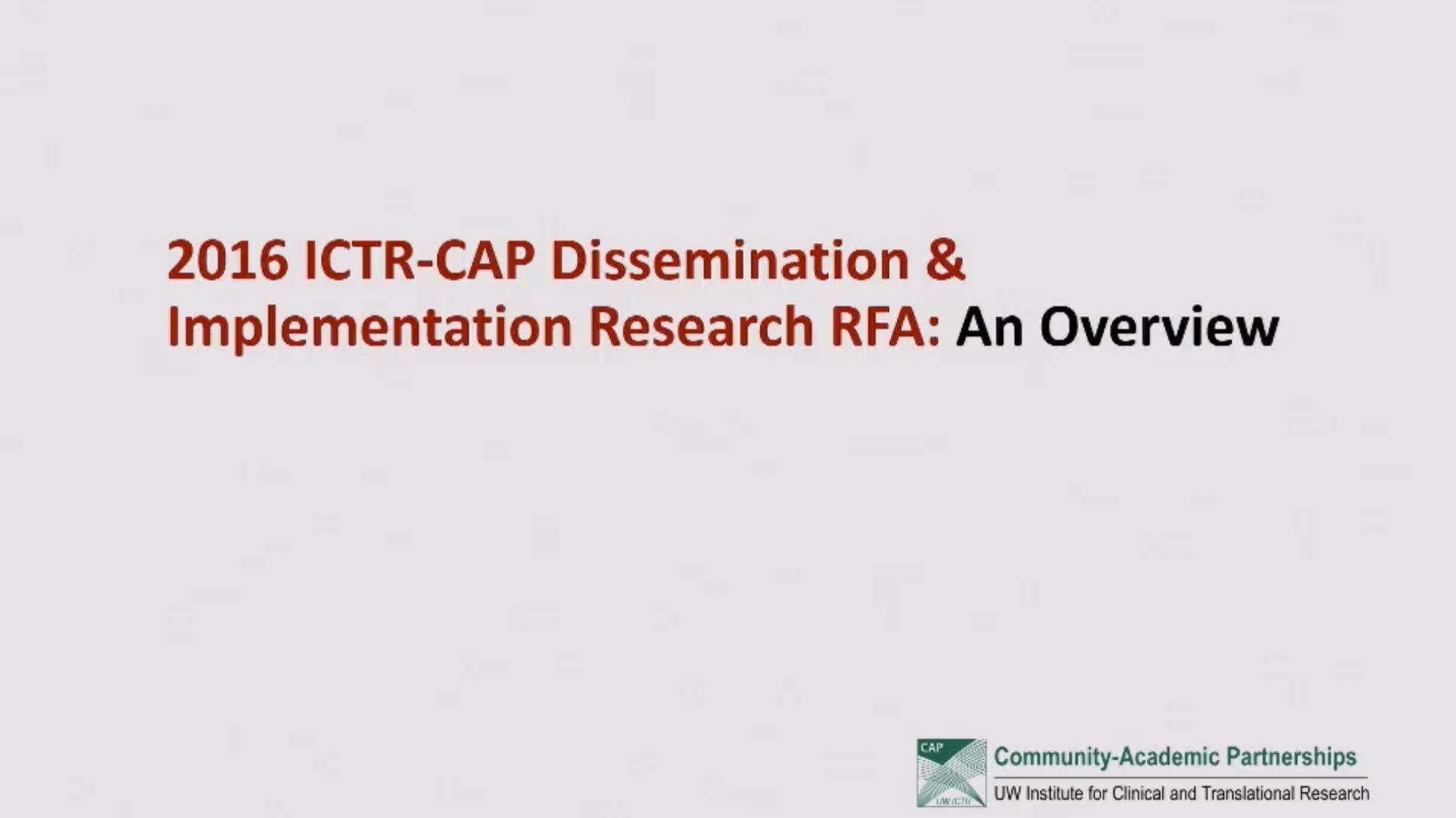 Picture from 2016 ICTR-CAP Dissemination & Implementation Research RFA: An Overview video