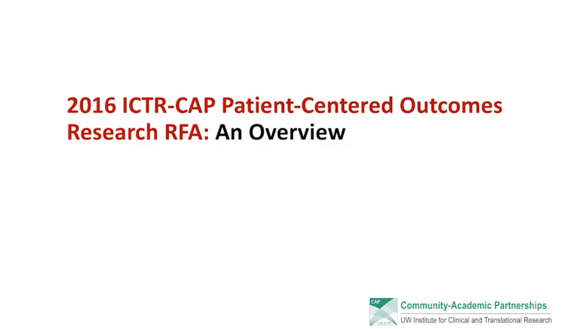 Picture from 2016 ICTR-CAP Patient-Centered Outcomes Research RFA: An Overview video